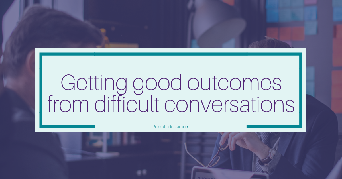 How to get good outcomes from difficult conversations at work