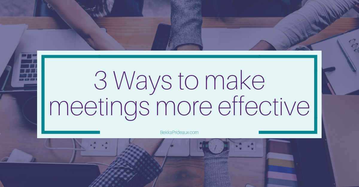 Top 3 Tips to make meetings more engaging and effective