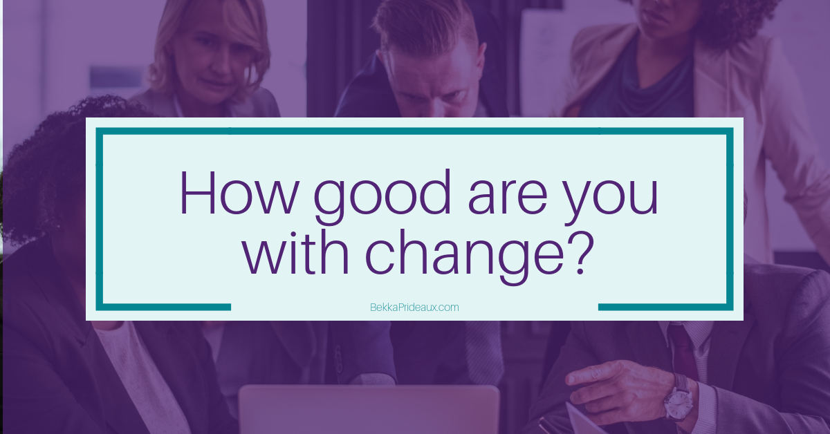 How good are you at dealing with change at work